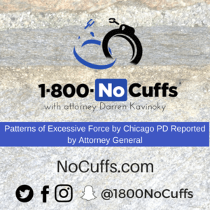 @1800NoCuffs Criminal Defense Lawyers 1 800 No Cuffs Patterns of Excessive Force by Chicago PD Reported by Attorney General