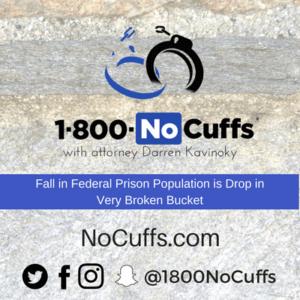 @1800NoCuffs (3) Fall in Federal Prison Population is Drop in Very Broken Bucket